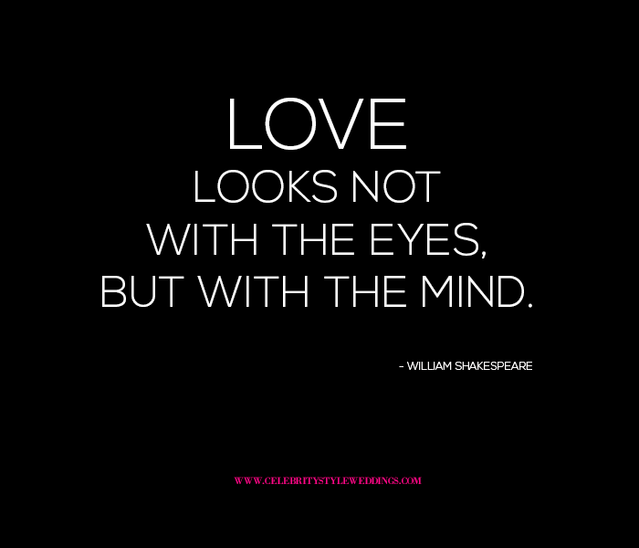 Quotes About Love: Love Looks Not With The Eyes But The Mind